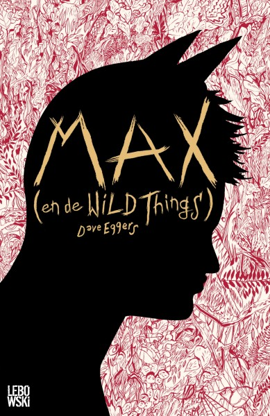 Recensie: Max (en de Wild Things), Dave Eggers